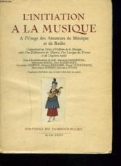 L'Initiation A La Musique. A L'Usage Des Amateurs De Musique Et De Radio - Couverture - Format classique