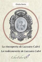 La redécouverte de Lazzaro Calvi / la riscoperta di Lazzaro Calvi - Couverture - Format classique