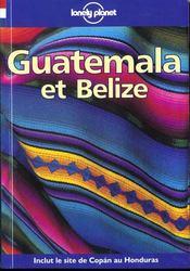 Guatemala Et Belize : Guide De Voyage - Intérieur - Format classique