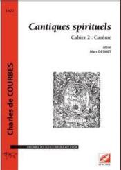 Cantiques spirituels, cahier 2 : carême - Couverture - Format classique