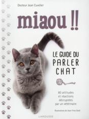 Miaou !! le guide du parler chat - Couverture - Format classique