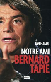 Notre ami Bernard Tapie - Couverture - Format classique