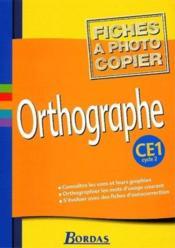 Orthographe ; CE1 ; fichier photocopiable - Couverture - Format classique