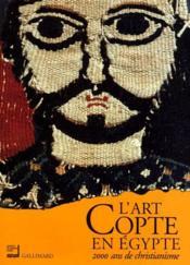 L'art copte en Egypte ; 2000 ans de christianisme - Couverture - Format classique