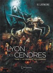 Lyon des cendres t.1 ; le serment du corbeau - Couverture - Format classique