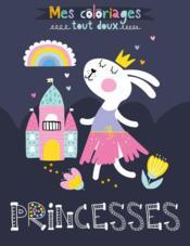 Mes coloriages tout doux ; fées et princesses - Couverture - Format classique