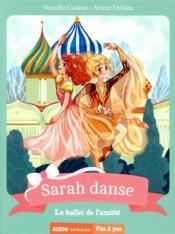 Sarah danse T.11 ; le ballet de l'amitié - Couverture - Format classique