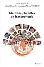 Identités plurielles en francophonie - Couverture - Format classique