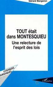 Tout Etait Dans Montesquieu ; Une Relecture De L'Esprit Des Lois - Intérieur - Format classique