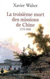 Troisième mort des missions en Chine - Couverture - Format classique