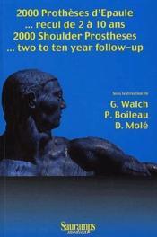 2000 prothèses d'épaule... recul de 2 à 10 ans / 2000 shoulder prostheses... two to ten year follow-up - Couverture - Format classique
