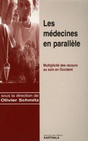Les médecines en parallèle ; multiplicité des recours au soin en Occident - Couverture - Format classique
