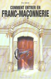 Comment Entrer En Franc-Maconnerie ? - Couverture - Format classique