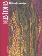 Les étoffes ; dictionnaire historique - Intérieur - Format classique