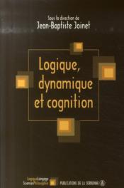 Logique, dynamique et cognition - Couverture - Format classique