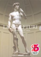 La sculpture ; de l'Antiquité au XX siècle - Couverture - Format classique