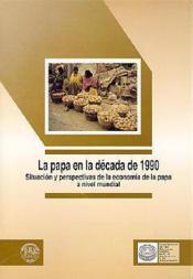 Papa en la decada de 1990 situacion y perspectivas de la economia de la papa anivel mundial - Couverture - Format classique