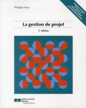 La gestion de projet (2e édition) - Couverture - Format classique