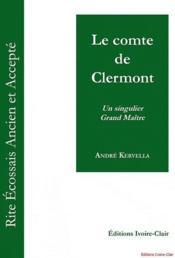 Le Comte De Clermont - Un Singulier Grand Maitre - Couverture - Format classique