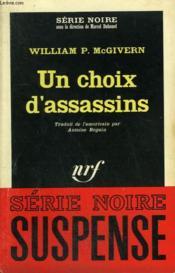 Un Choix D'Assassins. Collection : Serie Noire N° 947 - Couverture - Format classique