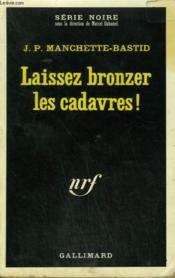 Laissez Bronzer Les Cadavres ! Collection : Serie Noire N° 1394 - Couverture - Format classique