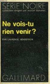 Collection : Serie Noire N° 1555 Ne Vois-Tu Rien Venir ? - Couverture - Format classique