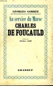 Au Service Du Maroc.Charles De Foucault.Preace Du General Hure. - Couverture - Format classique