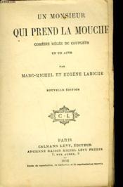 Un Monsieur Qui Prend La Mouche. Comedie Melee De Couplets En Un Acte. - Couverture - Format classique