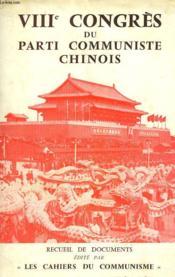 VIIIe CONGRES DU PARTI COMMUNISTE CHINOIS - Couverture - Format classique