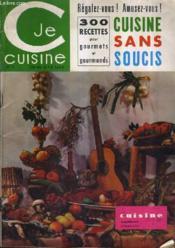 Je Cuisine N°3 Juillet Aout 1964 - La Cuisine Chez Soi - Cuisine Sans Soucis 300 Recettes Pour Gourmets Et Gourmands. - Couverture - Format classique