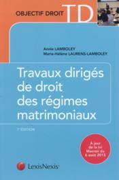 Travaux dirigés de droit des régimes matrimoniaux (7e édition) - Couverture - Format classique