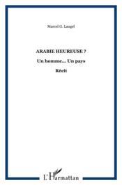 Arabie heureuse ; un homme... un pays - Couverture - Format classique