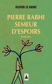 Pierre Rabhi, semeur d'espoirs ; entretiens - Couverture - Format classique