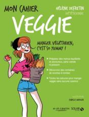 MON CAHIER ; veggie (édition 2017) - Couverture - Format classique