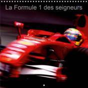 La Formule 1 des seigneurs (Calendrier mural 2020 300 × 300 mm Square) ; La Formule 1 est un véritable