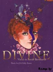 Divine ; vie(s) de Sarah Bernhardt - Couverture - Format classique