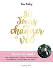 30 jours pour changer de vie... et vivre vos envies ! votre programme sur mesure avec des conseils, des exercices, des auto-tests, des bilans... - Couverture - Format classique
