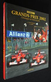 Formule 1 ; Grands Prix 2002 ; Chroniques De Bord De Piste ; Edition 2002 - Couverture - Format classique