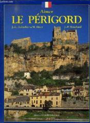 Aimer le périgord - Couverture - Format classique