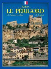 Aimer le périgord - Intérieur - Format classique