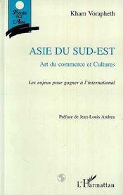 Asie Du Sud-Est: Art Du Commerce Et Cultures: Les Enjeux Pour Gagner A L'International - Intérieur - Format classique