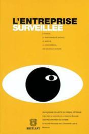 L'entreprise surveillee : l'ethique, la responsabilite sociale - Couverture - Format classique