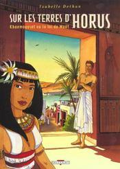 Sur les terres d'Horus t.1 ; Khaemouaset ou la loi de Maât - Intérieur - Format classique