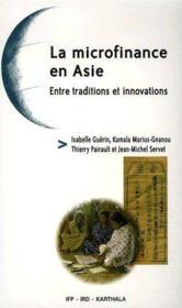 La microfinance en Asie ; entre traditions et innovations - Couverture - Format classique