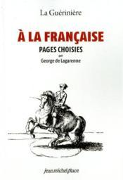 La guérinière à la française - Couverture - Format classique