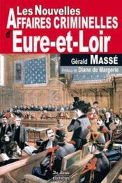 Eure-et-Loir ; nouvelles affaires criminelles - Couverture - Format classique