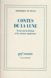 Contes de la lune ; essai sur la fiction et la science modernes - Couverture - Format classique