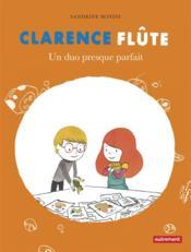 Clarence Flûte ; un duo presque parfait - Couverture - Format classique