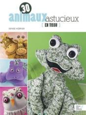 30 animaux astucieux en tissus - Couverture - Format classique