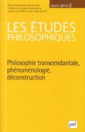 Revue Les Etudes Philosophiques N.2013/2 ; Philosophie Transcendantale, Phénoménologie, Déconstruction - Couverture - Format classique